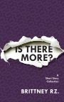 Is There More? An Exciting Book of Short Stories!