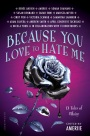 Because You Love to Hate Me – Review