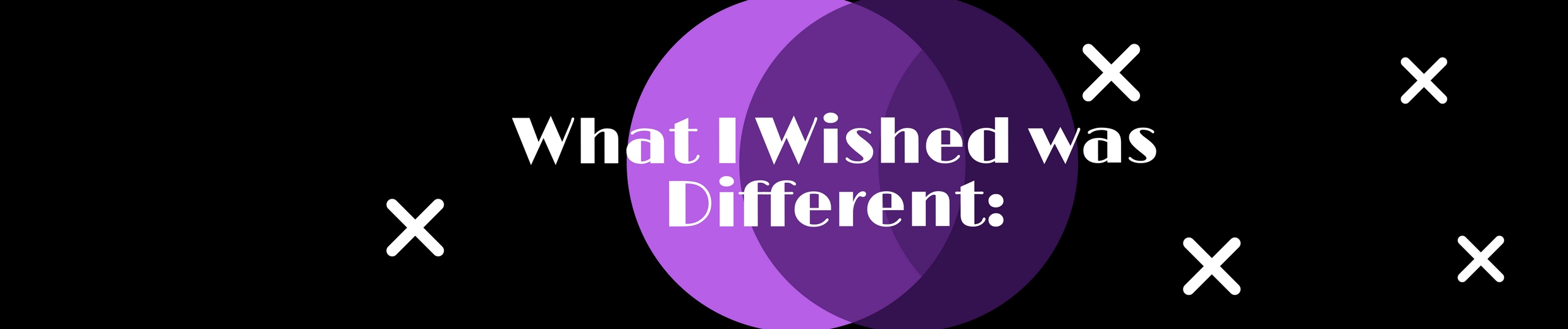 What I Wished was Different_